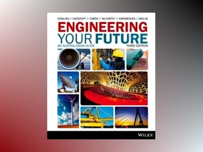 Engineering Your Future An Australasian Guide, 3rd Edition av David Dowling