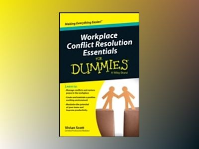 Workplace Conflict Resolution Essentials For Dummies Australian & New Zeala av Vivian Scott