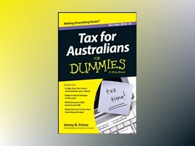 Tax for Australians for Dummies, 2014-15 Edition av Jimmy B. Prince