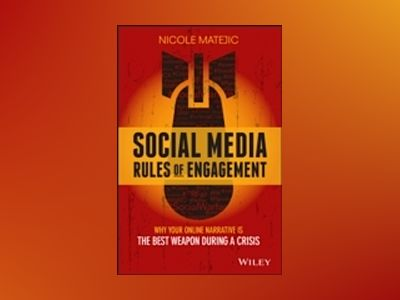 Social Media Rules of Engagement: Why Your Online Narrative is the Best Wea av Nicole Matejic
