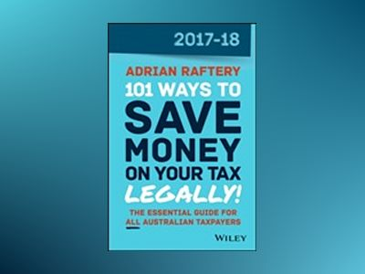 101 Ways to Save Money on Your Tax - Legally 2017-2018 av Adrian Raftery