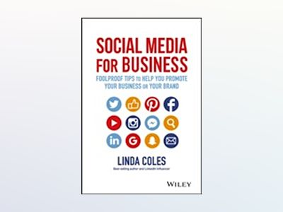 Social Media for Business: Foolproof Tips to Help You Promote Your Business av Linda Coles