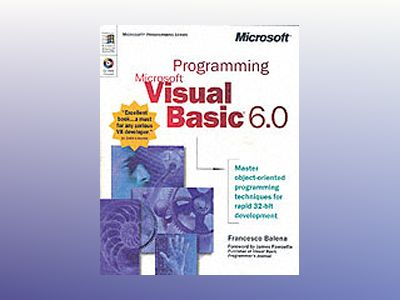 Programming Microsoft Visual Basic 6.0 av Francesco Balena