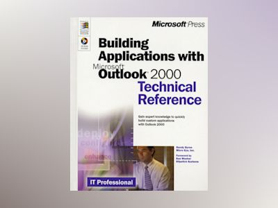 Building Applications with Microsoft Outlook 2000 Technical Reference  av Randy Byrne