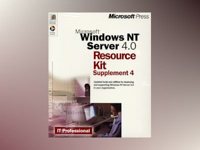 Microsoft Windows NT Server 4.0 Resource Kit Supplement 4  av Microsoft