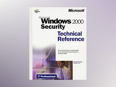 Microsoft Windows 2000 Security Technical Reference av Internet Security Systems Inc.