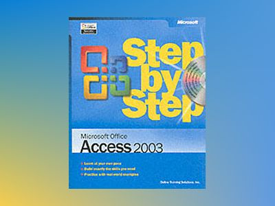 Microsoft Office Access 2003 Step by Step av Online Training Solutions Inc.
