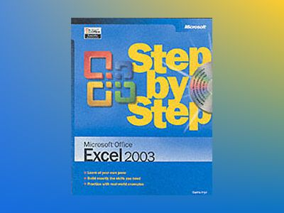 Microsoft Office Excel 2003 Step by Step av Curtis Frye
