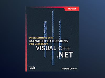 Programming with Managed Extensions for Microsoft Visual C++ .NET av Richard Grimes