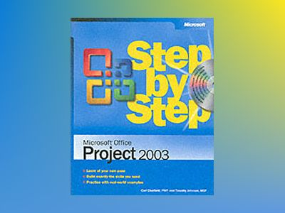 Microsoft Office Project 2003 Step by Step av Carl Chatfield