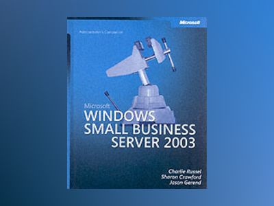 Microsoft Windows Small Business Server 2003 Administrator's Companion av Charlie Russel