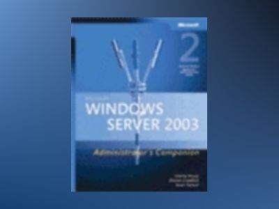 Microsoft Windows Server 2003 Administrator's Companion, Second Edition av Charlie Russel