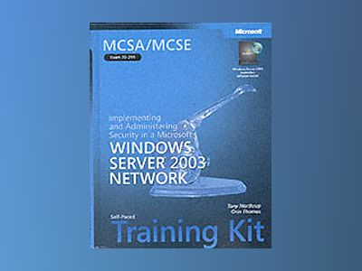 MCSA/MCSE Self-Paced Training Kit (Exam 70-299): Implementing and Administe av Tony Northrup