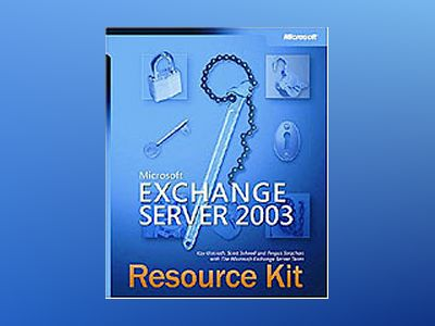 Microsoft Exchange Server 2003 Resource Kit av Kay Unkroth
