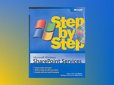 Microsoft Windows SharePoint Services Step by Step av Olga Londer Todd Bleeker Steve Cawood Penelope Cove Edelen