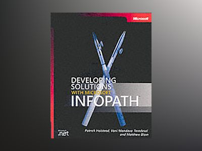 Developing Solutions with Microsoft InfoPath av Patrick Halstead