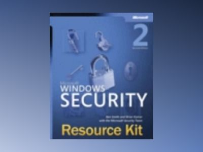 Microsoft Windows Security Resource Kit, Second Edition av Ben Smith
