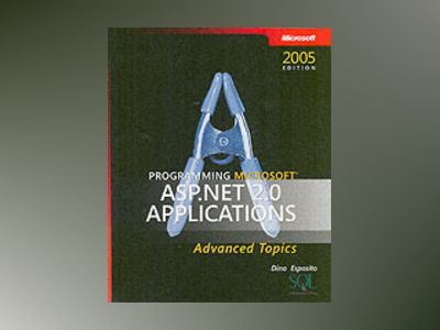 Programming Microsoft ASP.NET 2.0 Applications: Advanced Topics av Dino Esposito