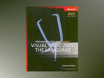 Programming Microsoft Visual Basic 2005: The Language av Francesco Balena