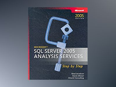 Microsoft SQL Server 2005 Analysis Services Step by Step av Hitachi Consulting Services