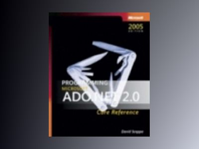 Programming Microsoft ADO.NET 2.0 Core Reference av David Sceppa