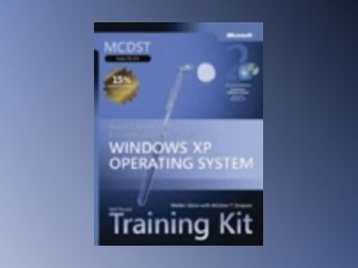 MCDST Self-Paced Training Kit (Exam 70-271): Supporting Users and Troublesh av Walter Glenn