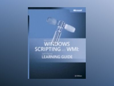 Microsoft Windows Scripting with WMI: Self-Paced Learning Guide av Ed Wilson