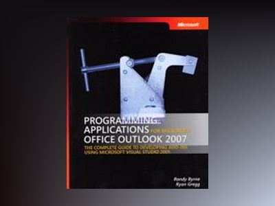 Programming Applications for Microsoft Office Outlook 2007 av Randy Byrne