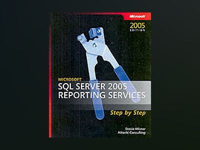 Microsoft SQL Server 2005 Reporting Services Step by Step av Hitachi Consulting Services