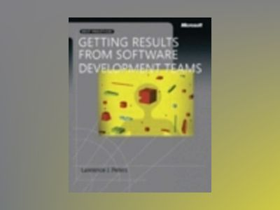 Getting Results from Software Development Teams av Lawrence J. Peters