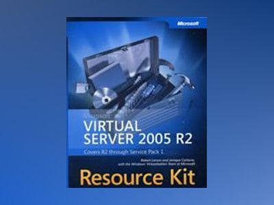 Microsoft Virtual Server 2005 R2 Resource Kit av Robert Larson