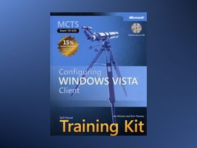 MCTS Self-Paced Training Kit (Exam 70-620): Configuring Windows Vista Clien av Ian McLean