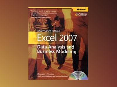 Microsoft Office Excel 2007: Data Analysis and Business Modeling av Wayne L. Winston