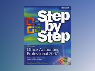Microsoft Office Accounting Professional 2007 Step by Step av Curtis Frye