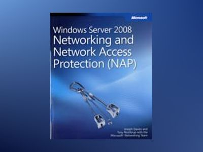 Windows Server 2008 Networking and Network Access Protection (NAP) av Joseph Davies