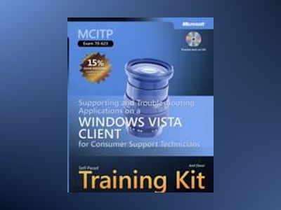 MCITP Self-Paced Training Kit (Exam 70-623): Supporting and Troubleshooting av Anil Desai