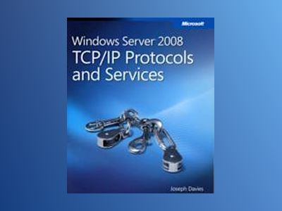 Windows Server 2008 TCP/IP Protocols and Services av Joseph Davies