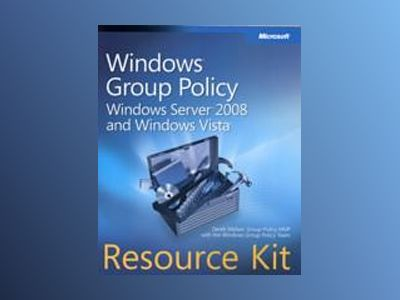 Windows Group Policy Resource Kit: Windows Server 2008 and Windows Vist av Derek Melber