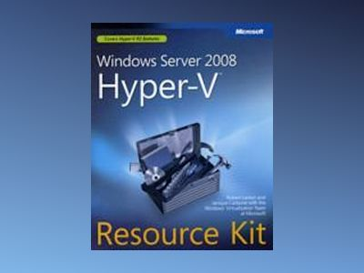 Windows Server 2008 Hyper-V Resource Kit av Robert Larson