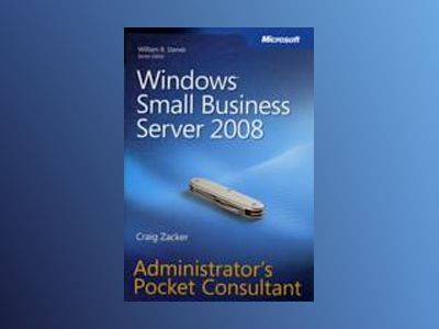 Windows Small Business Server 2008 Administrator's Pocket Consultant av Wayne Small