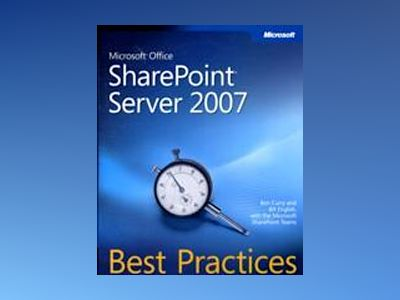 Microsoft Office SharePoint Server 2007 Best Practices av Ben Curry