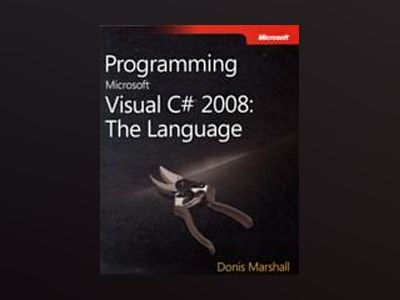 Programming Microsoft Visual C# 2008: The Language av Donis Marshall