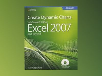 Create Dynamic Charts in Microsoft Office Excel 2007 and Beyond av Reinhold Scheck