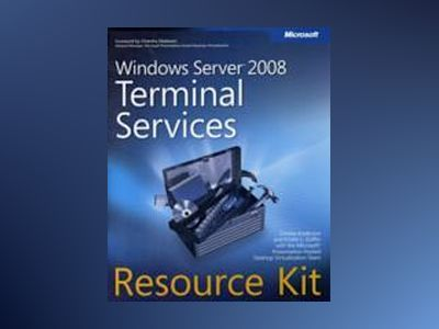 Windows Server 2008 Terminal Services Resource Kit av Christa Anderson