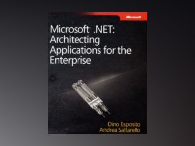 Microsoft .NET: Architecting Applications for the Enterprise av Dino Esposito