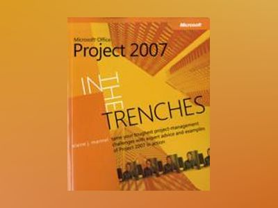 In the Trenches with Microsoft Office Project 2007 av Elaine J. Marmel