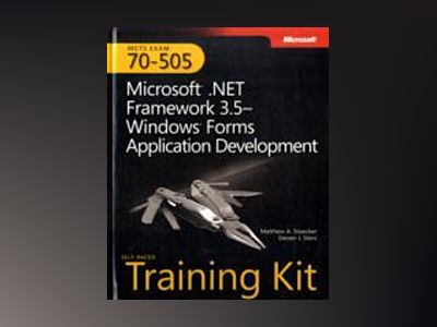 MCTS Self-Paced Training Kit (Exam 70-505): Microsoft .NET Framework 3.5 Wi av Matthew A. Stoecker