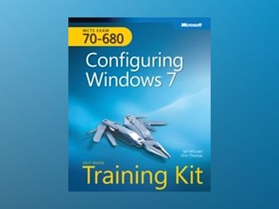 MCTS Self-Paced Training Kit (Exam 70-680): Configuring Windows 7 av Ian McLean
