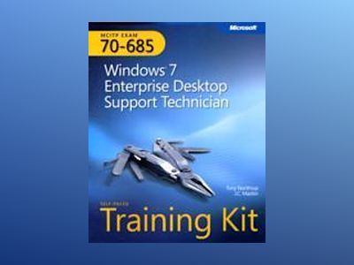 MCITP Self-Paced Training Kit (Exam 70-685): Windows 7 Enterprise Desktop S av Tony Northrup