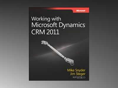 Working with Microsoft Dynamics CRM 2011 av Mike Snyder